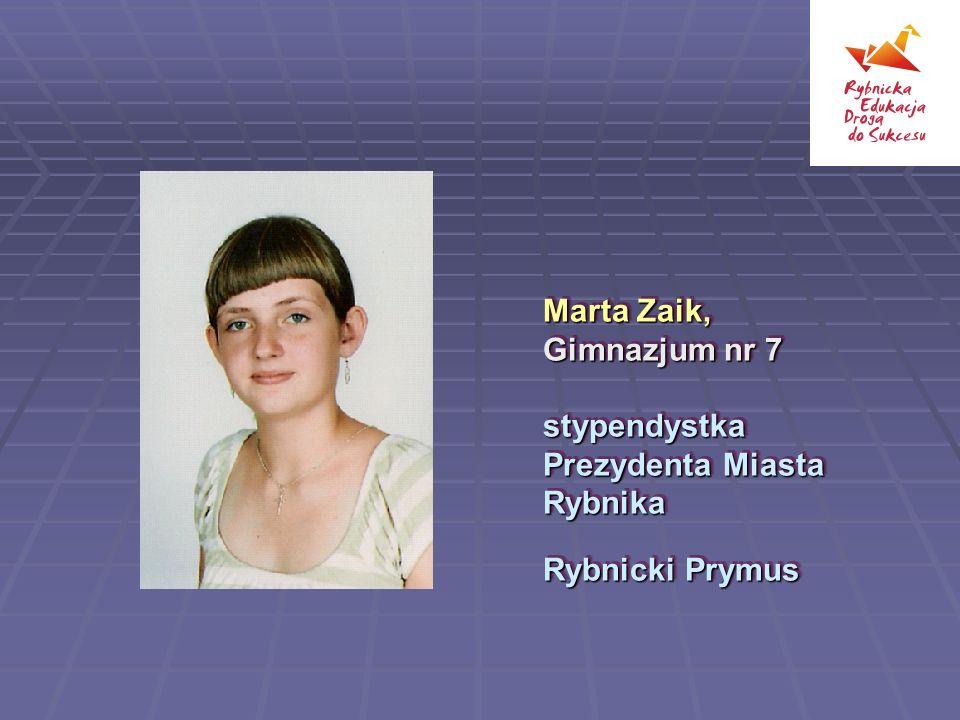 Marta Zaik, Gimnazjum nr 7 stypendystka Prezydenta Miasta Rybnika