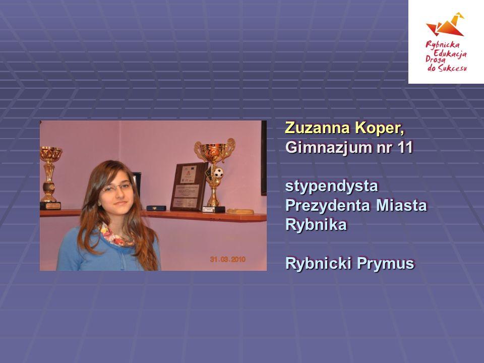 Zuzanna Koper, Gimnazjum nr 11 stypendysta Prezydenta Miasta Rybnika