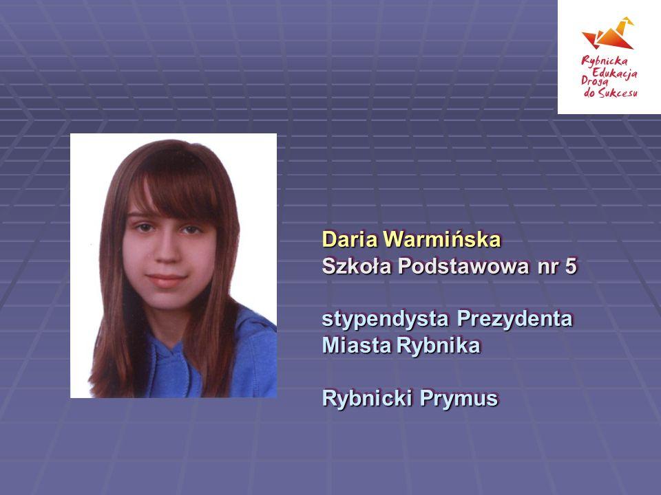 Daria Warmińska Szkoła Podstawowa nr 5 stypendysta Prezydenta Miasta Rybnika Rybnicki Prymus