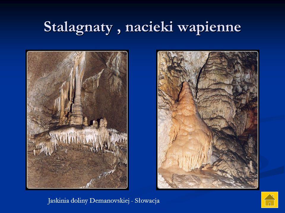 Stalagnaty , nacieki wapienne