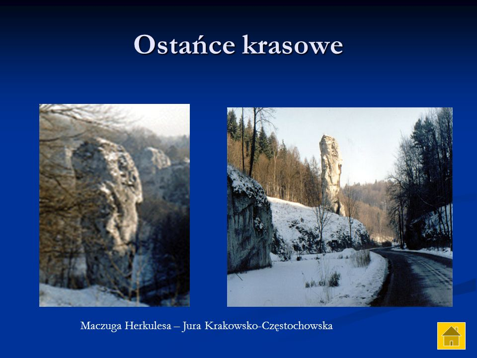 Ostańce krasowe Maczuga Herkulesa – Jura Krakowsko-Częstochowska