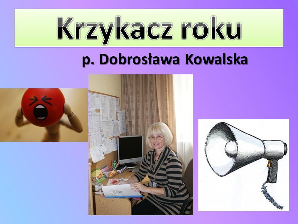 Krzykacz roku p. Dobrosława Kowalska