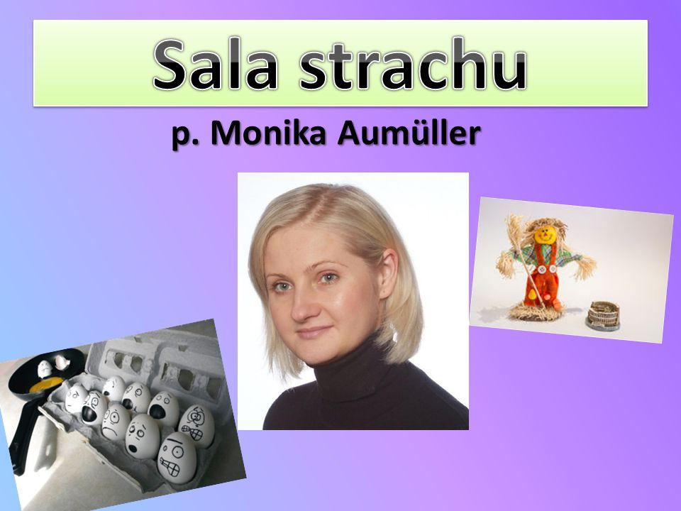 Sala strachu p. Monika Aumüller