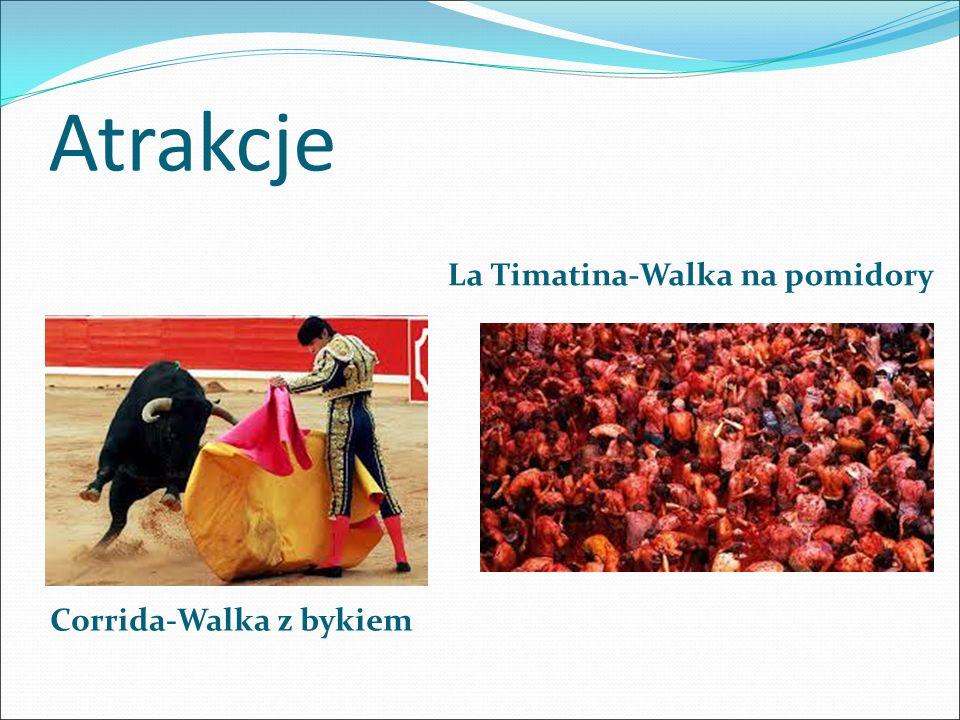 Atrakcje La Timatina-Walka na pomidory Corrida-Walka z bykiem
