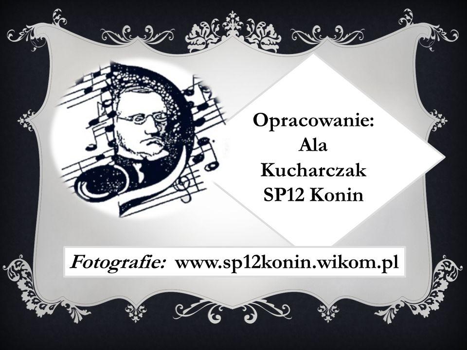 Opracowanie: Ala Kucharczak SP12 Konin Fotografie: www.sp12konin.wikom.pl
