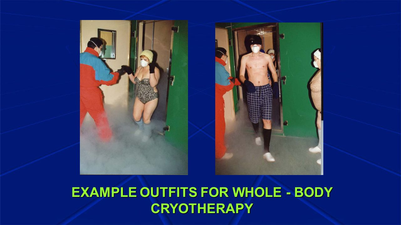 EXAMPLE OUTFITS FOR WHOLE - BODY CRYOTHERAPY