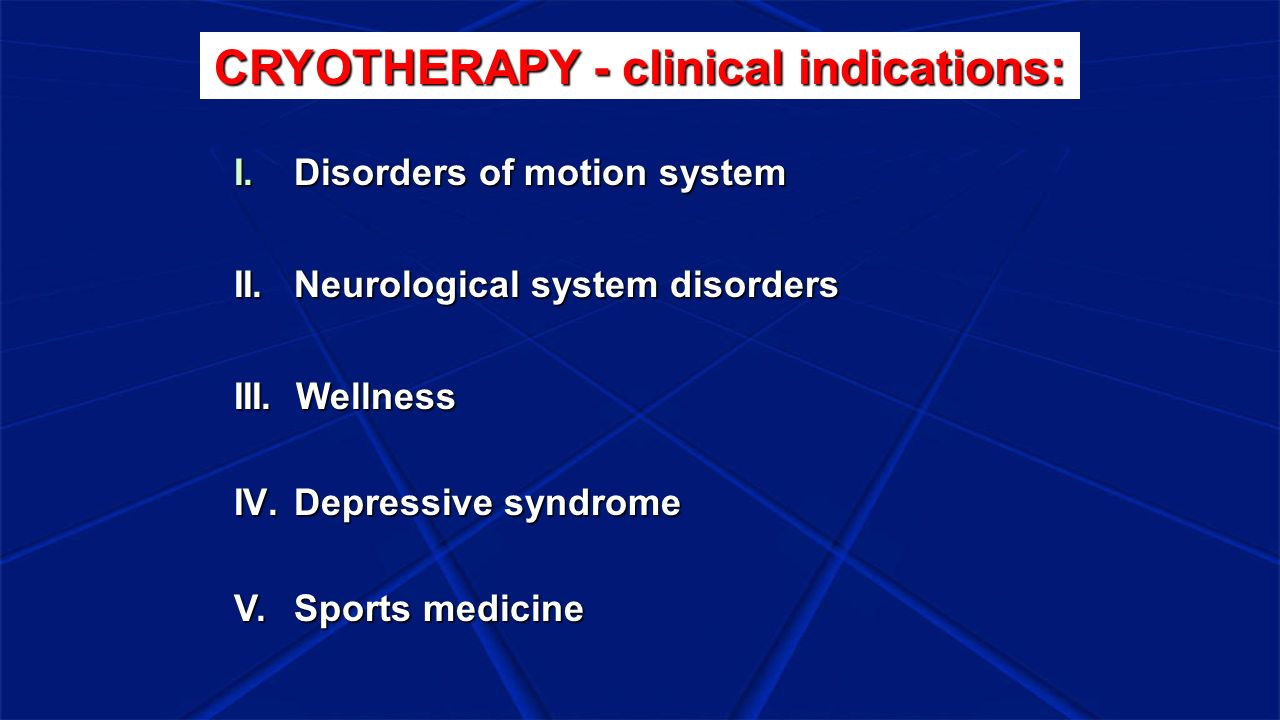 CRYOTHERAPY - clinical indications: