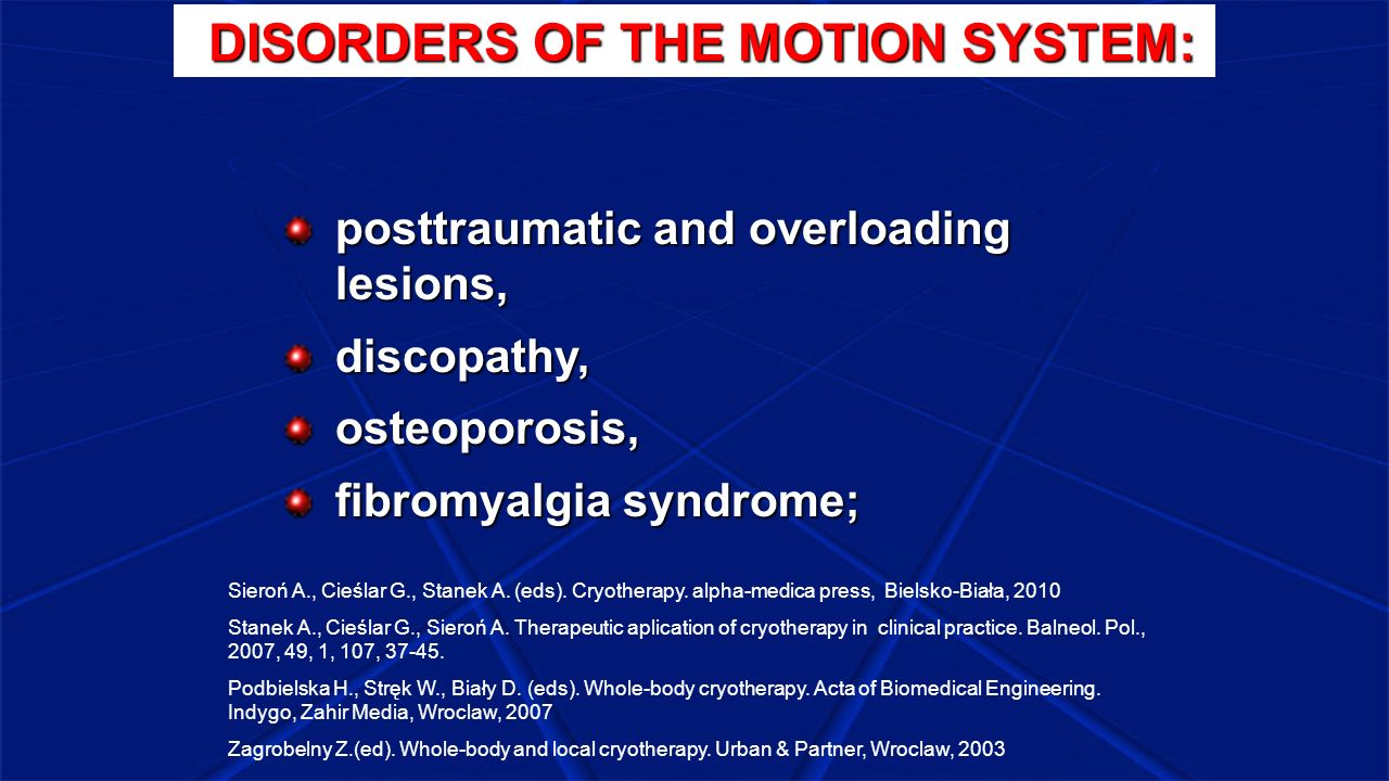 DISORDERS OF THE MOTION SYSTEM: