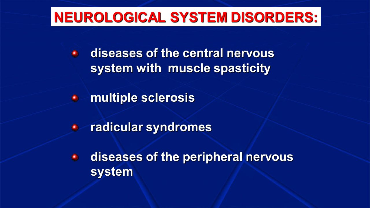 NEUROLOGICAL SYSTEM DISORDERS: