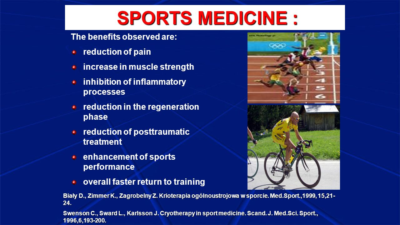 SPORTS MEDICINE : The benefits observed are: reduction of pain