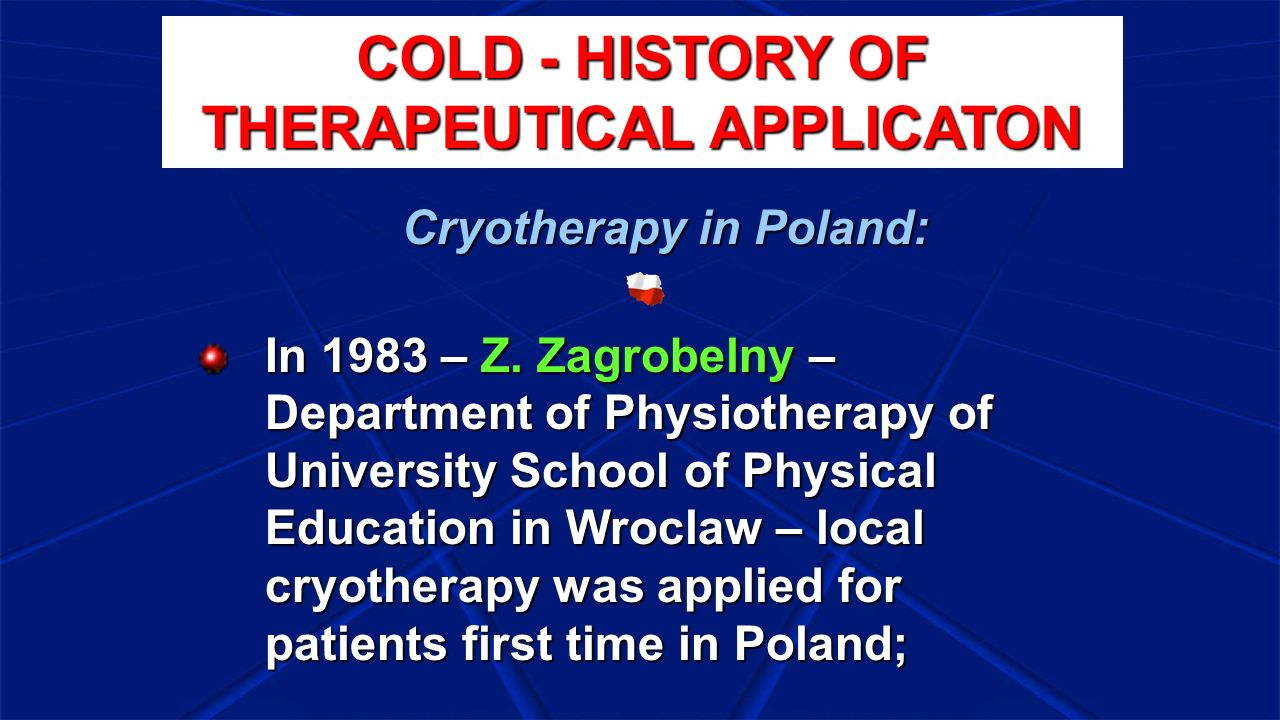 COLD - HISTORY OF THERAPEUTICAL APPLICATON