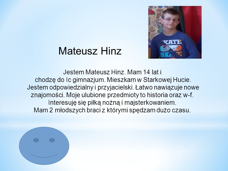 Mateusz Hinz Jestem Mateusz Hinz. Mam 14 lat i