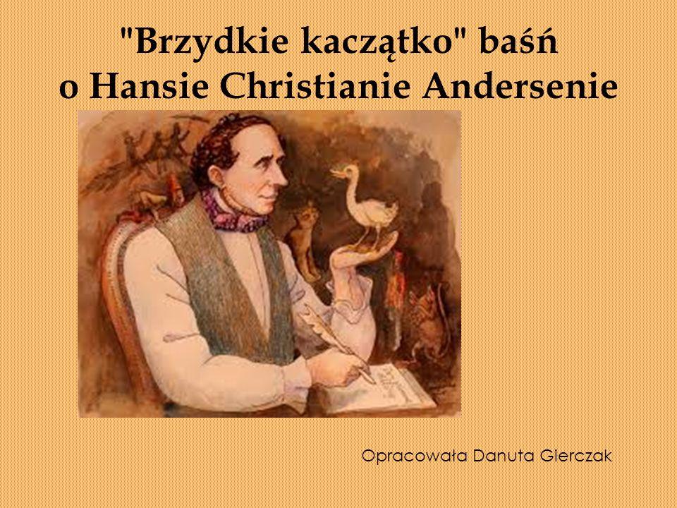 Brzydkie kaczątko baśń o Hansie Christianie Andersenie