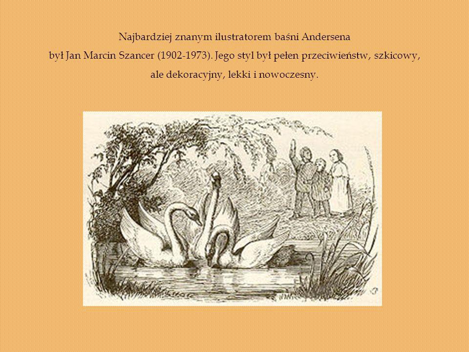 Najbardziej znanym ilustratorem baśni Andersena był Jan Marcin Szancer (1902-1973).