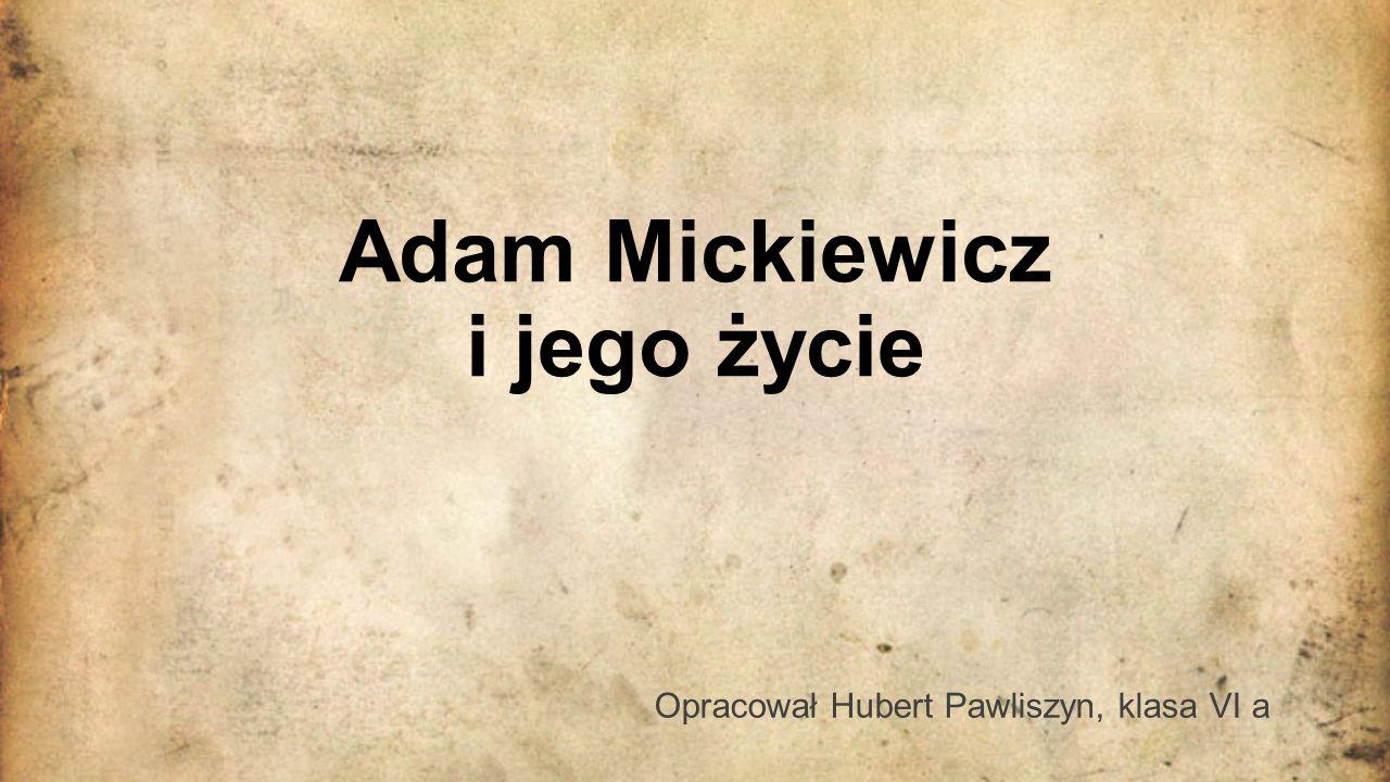 Adam Mickiewicz i jego życie
