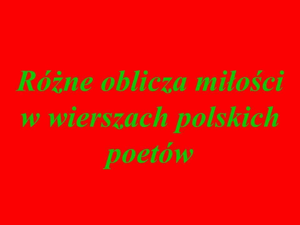 Różne oblicza miłości w wierszach polskich poetów