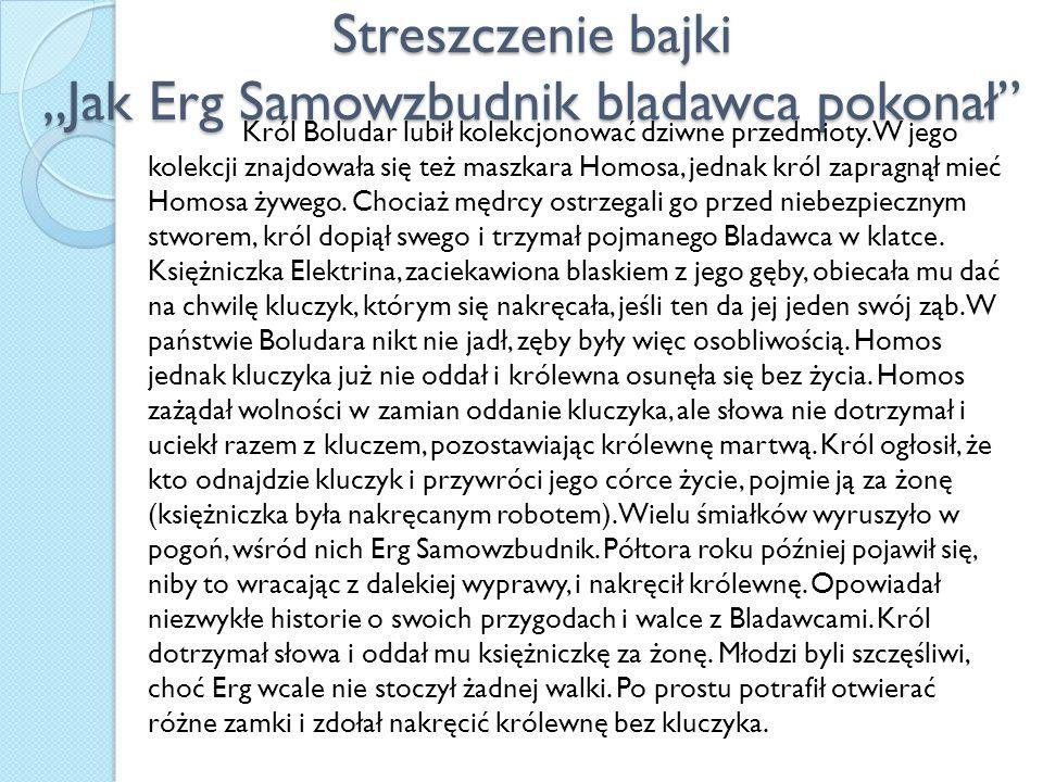 """Streszczenie bajki """"Jak Erg Samowzbudnik bladawca pokonał"""