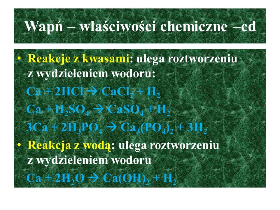 Wapń – właściwości chemiczne –cd