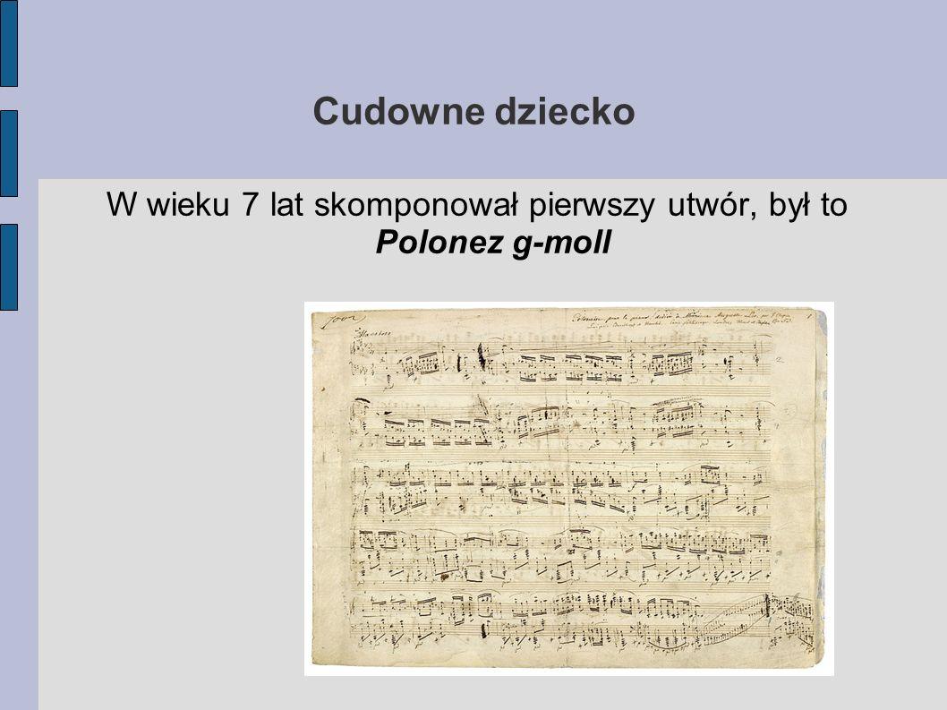 W wieku 7 lat skomponował pierwszy utwór, był to Polonez g-moll