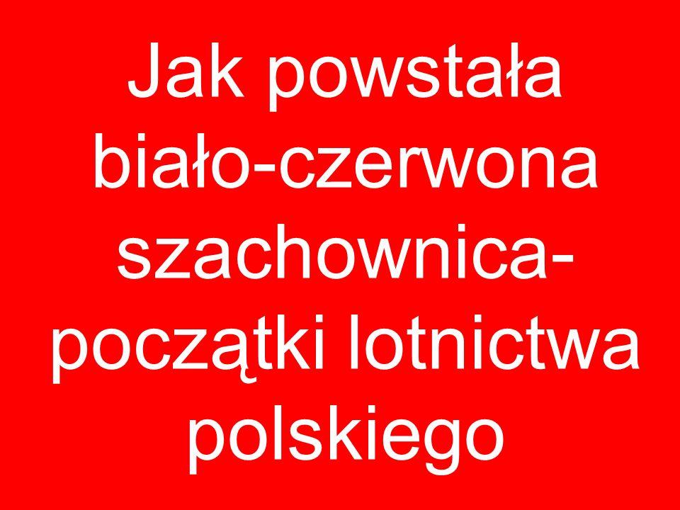 Jak powstała biało-czerwona szachownica- początki lotnictwa polskiego
