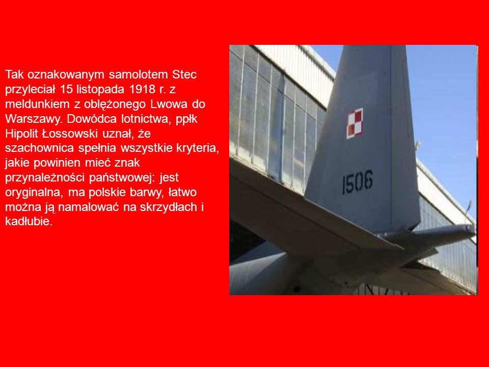 Tak oznakowanym samolotem Stec przyleciał 15 listopada 1918 r