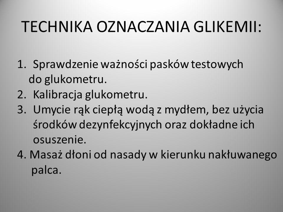 TECHNIKA OZNACZANIA GLIKEMII: