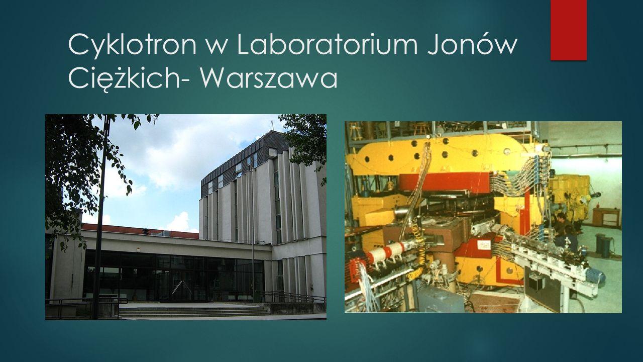 Cyklotron w Laboratorium Jonów Ciężkich- Warszawa