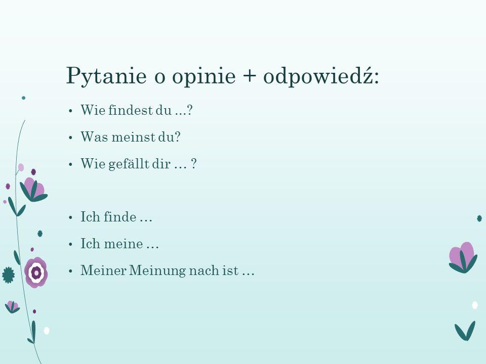 Pytanie o opinie + odpowiedź: