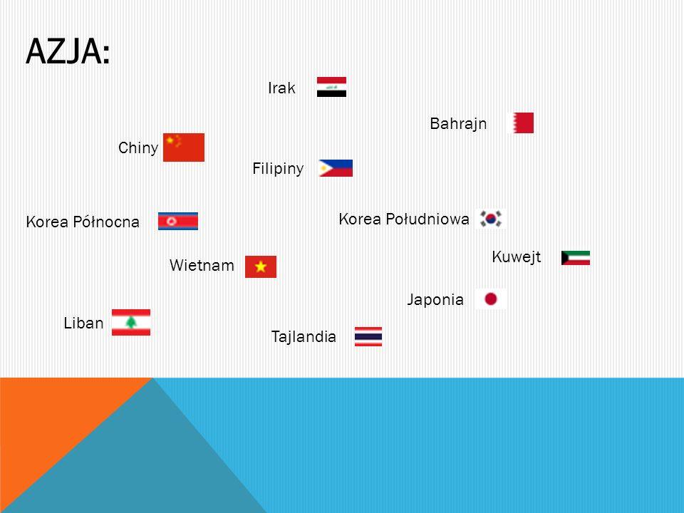 AZJA: Irak Bahrajn Chiny Filipiny Korea Południowa Korea Północna