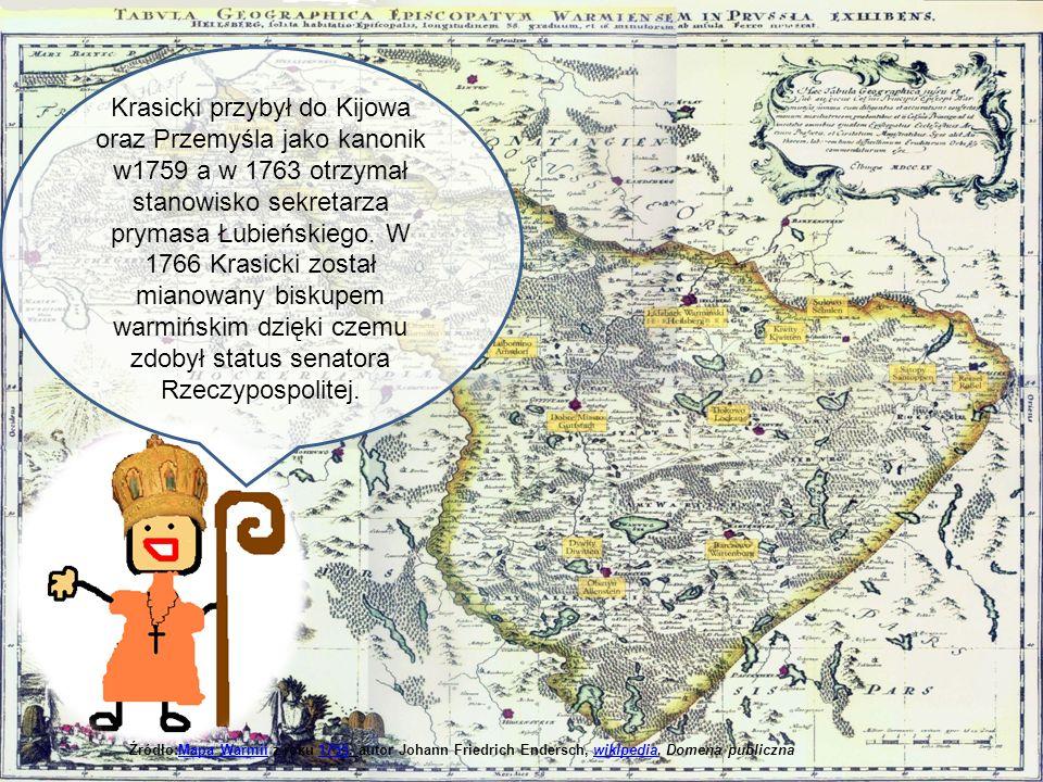 Krasicki przybył do Kijowa oraz Przemyśla jako kanonik w1759 a w 1763 otrzymał stanowisko sekretarza prymasa Łubieńskiego. W 1766 Krasicki został mianowany biskupem warmińskim dzięki czemu zdobył status senatora Rzeczypospolitej.
