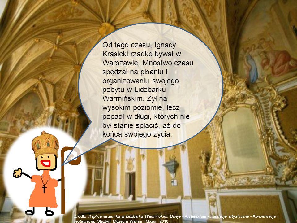 Od tego czasu, Ignacy Krasicki rzadko bywał w Warszawie