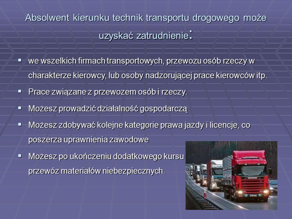 Absolwent kierunku technik transportu drogowego może uzyskać zatrudnienie: