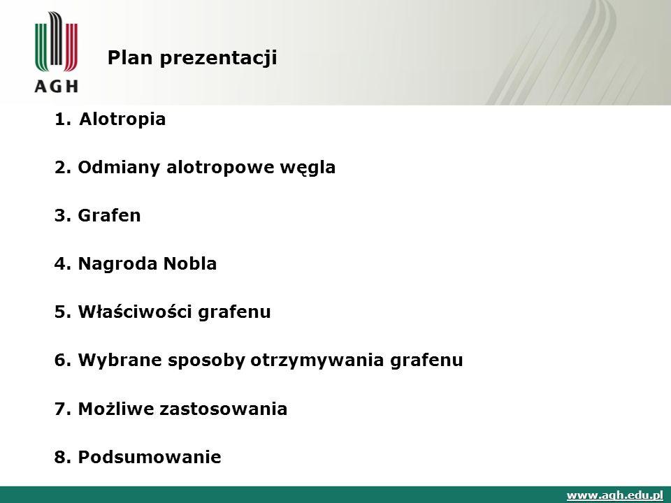 Plan prezentacji Alotropia 2. Odmiany alotropowe węgla 3. Grafen