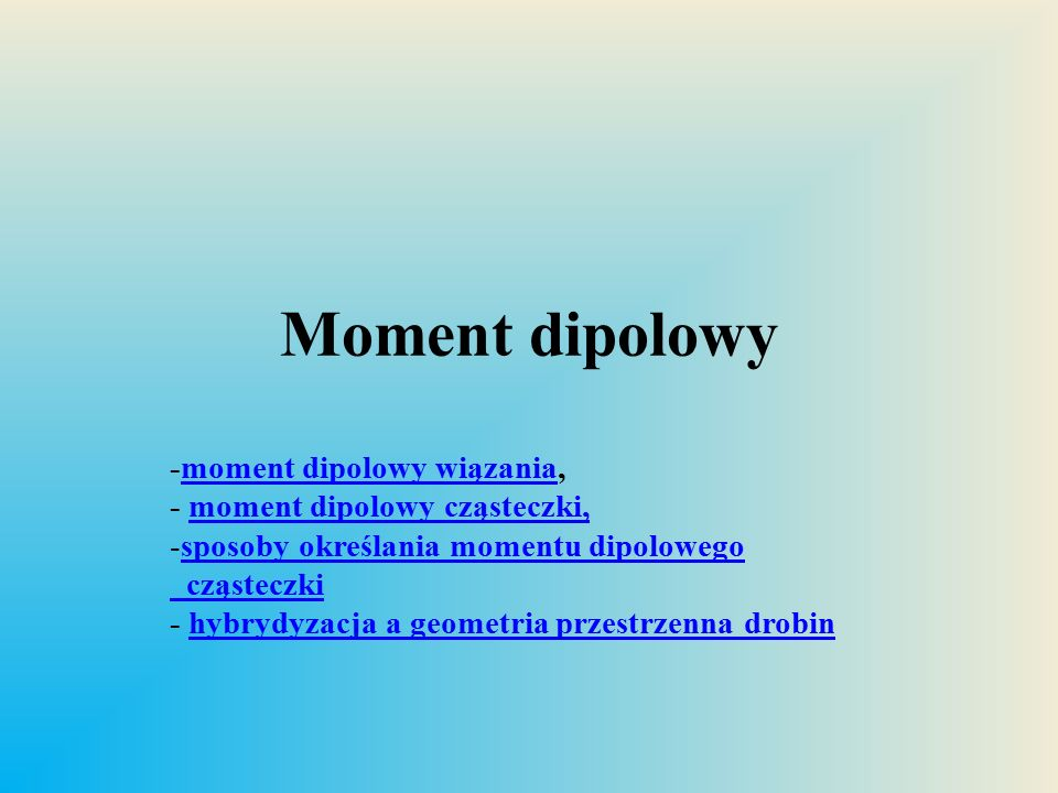 Moment dipolowy -moment dipolowy wiązania,
