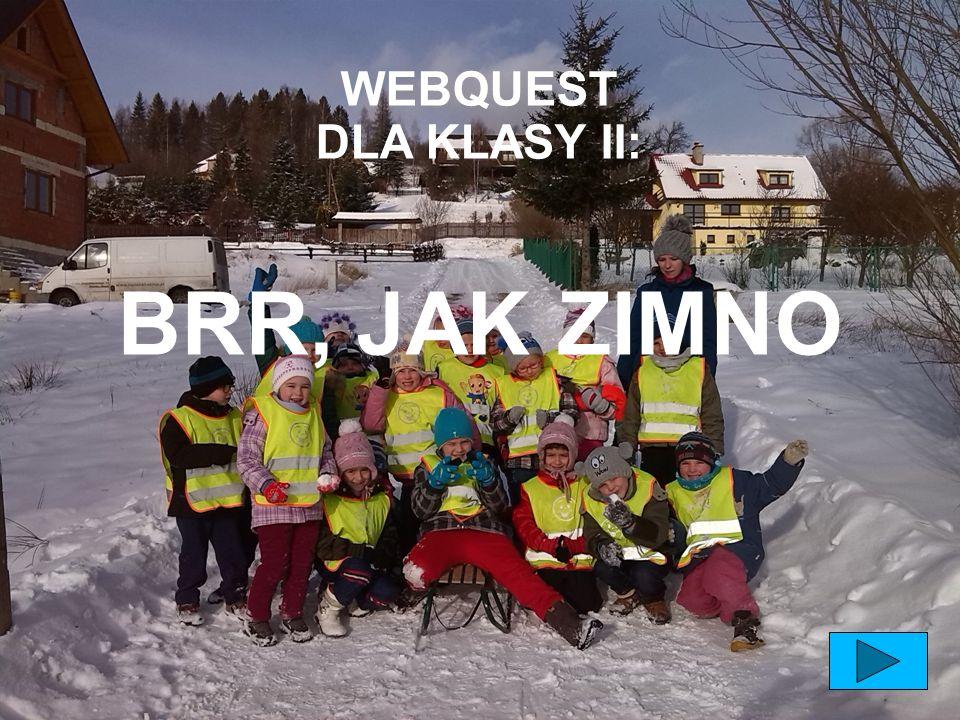 WEBQUEST DLA KLASY II: BRR, JAK ZIMNO
