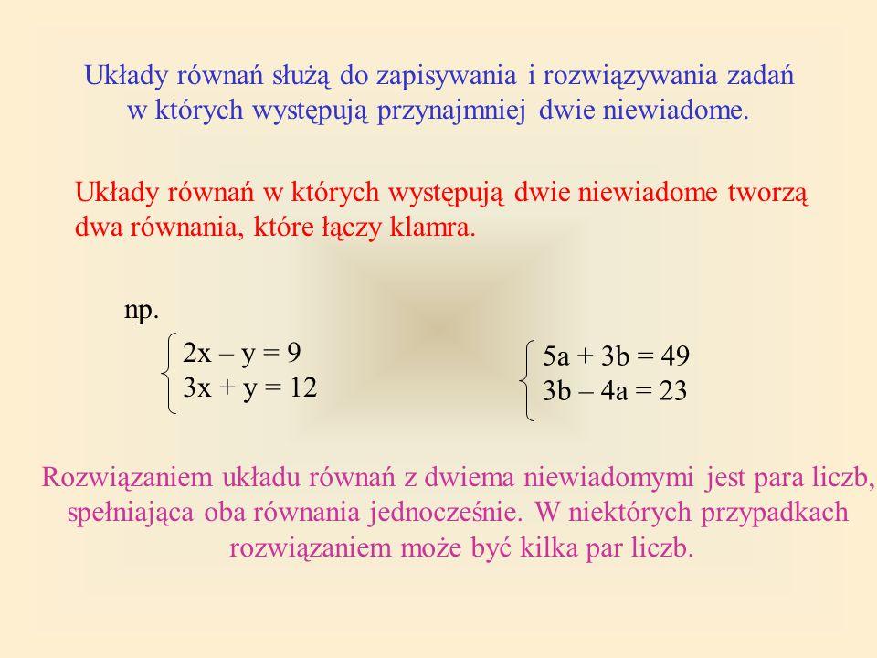 Układy równań służą do zapisywania i rozwiązywania zadań