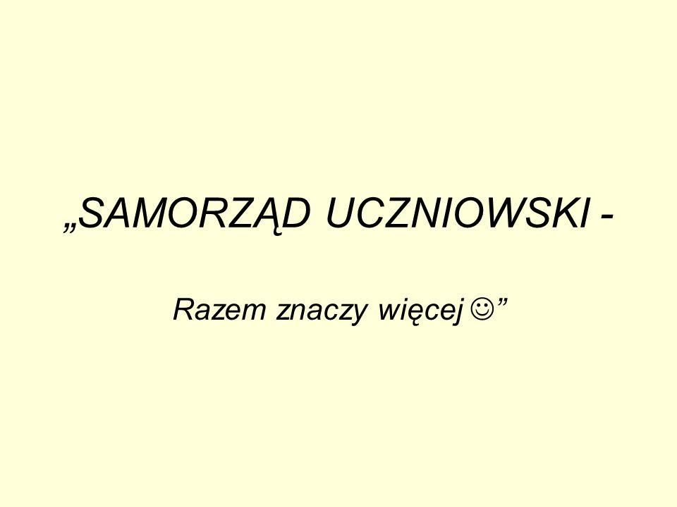 """""""SAMORZĄD UCZNIOWSKI -"""