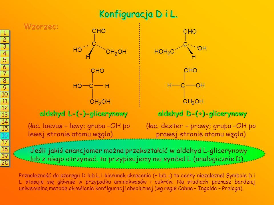 Konfiguracja D i L. Wzorzec: aldehyd L-(-)-glicerynowy