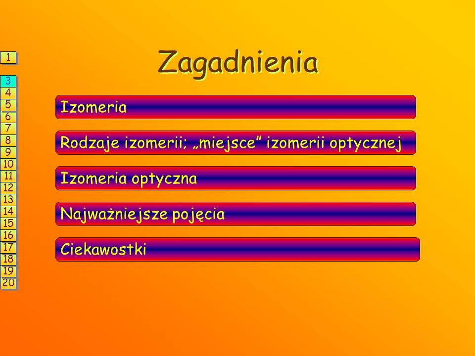 """Zagadnienia Izomeria Rodzaje izomerii; """"miejsce izomerii optycznej"""
