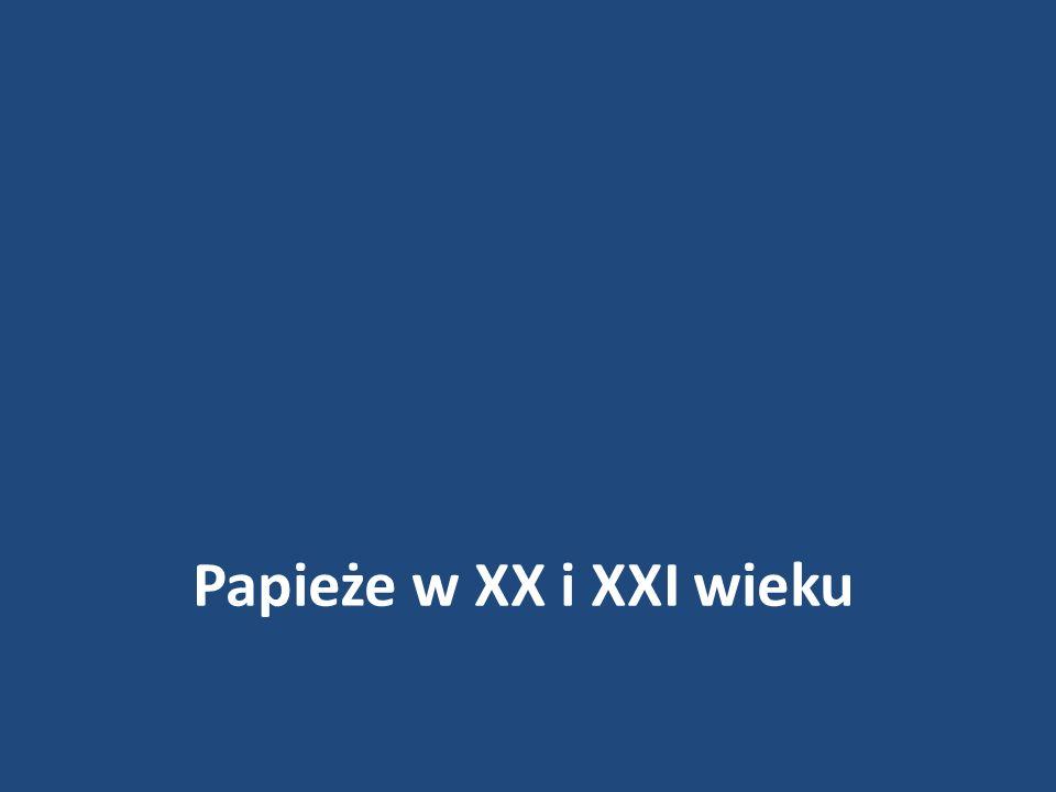 Papieże w XX i XXI wieku