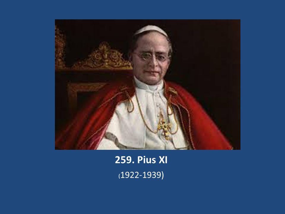 259. Pius XI (1922-1939)