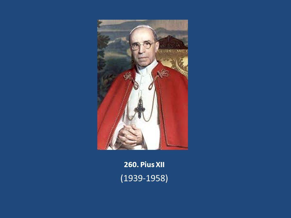 260. Pius XII (1939-1958)