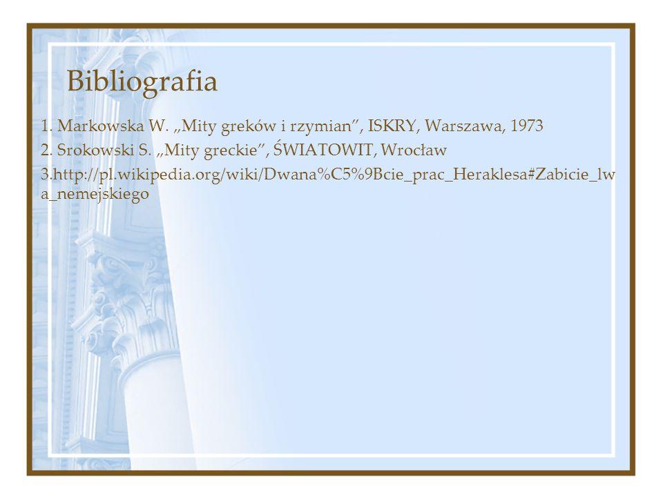 """Bibliografia 1. Markowska W. """"Mity greków i rzymian , ISKRY, Warszawa, 1973. 2. Srokowski S. """"Mity greckie , ŚWIATOWIT, Wrocław."""