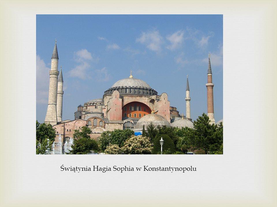 Świątynia Hagia Sophia w Konstantynopolu