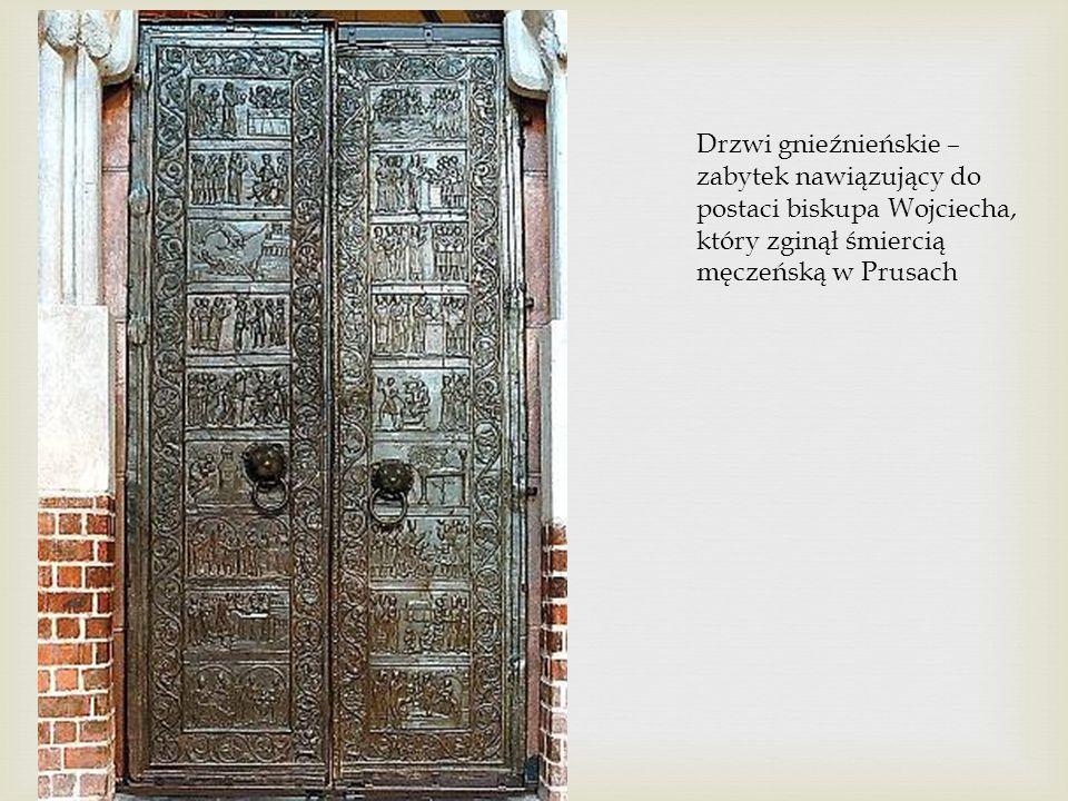 Drzwi gnieźnieńskie – zabytek nawiązujący do postaci biskupa Wojciecha, który zginął śmiercią męczeńską w Prusach