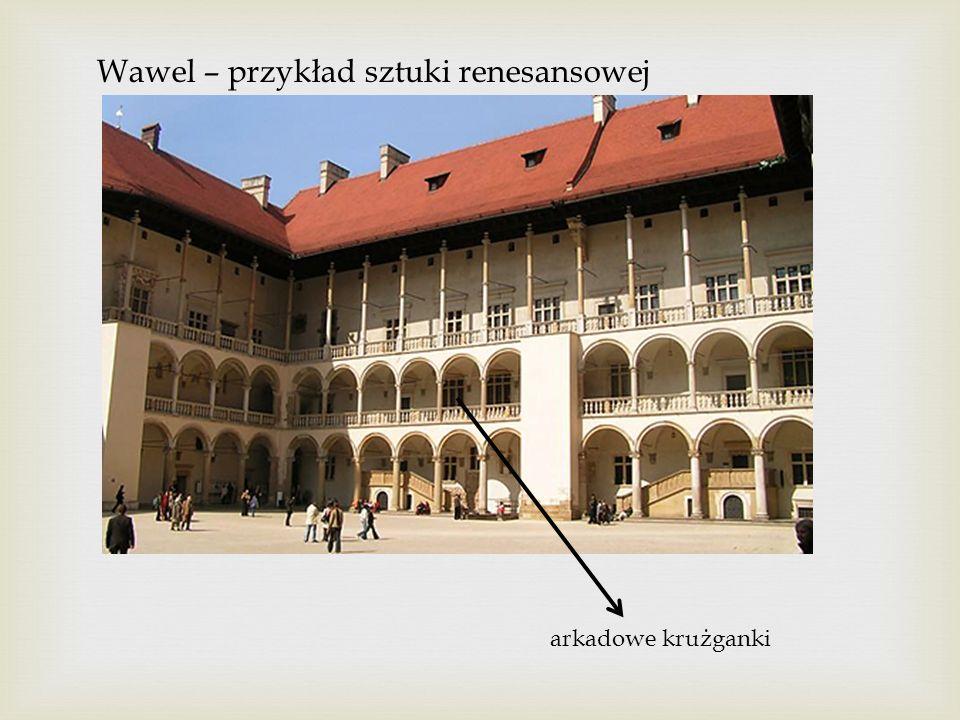 Wawel – przykład sztuki renesansowej