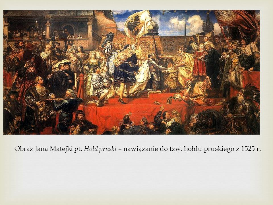 Obraz Jana Matejki pt. Hołd pruski – nawiązanie do tzw