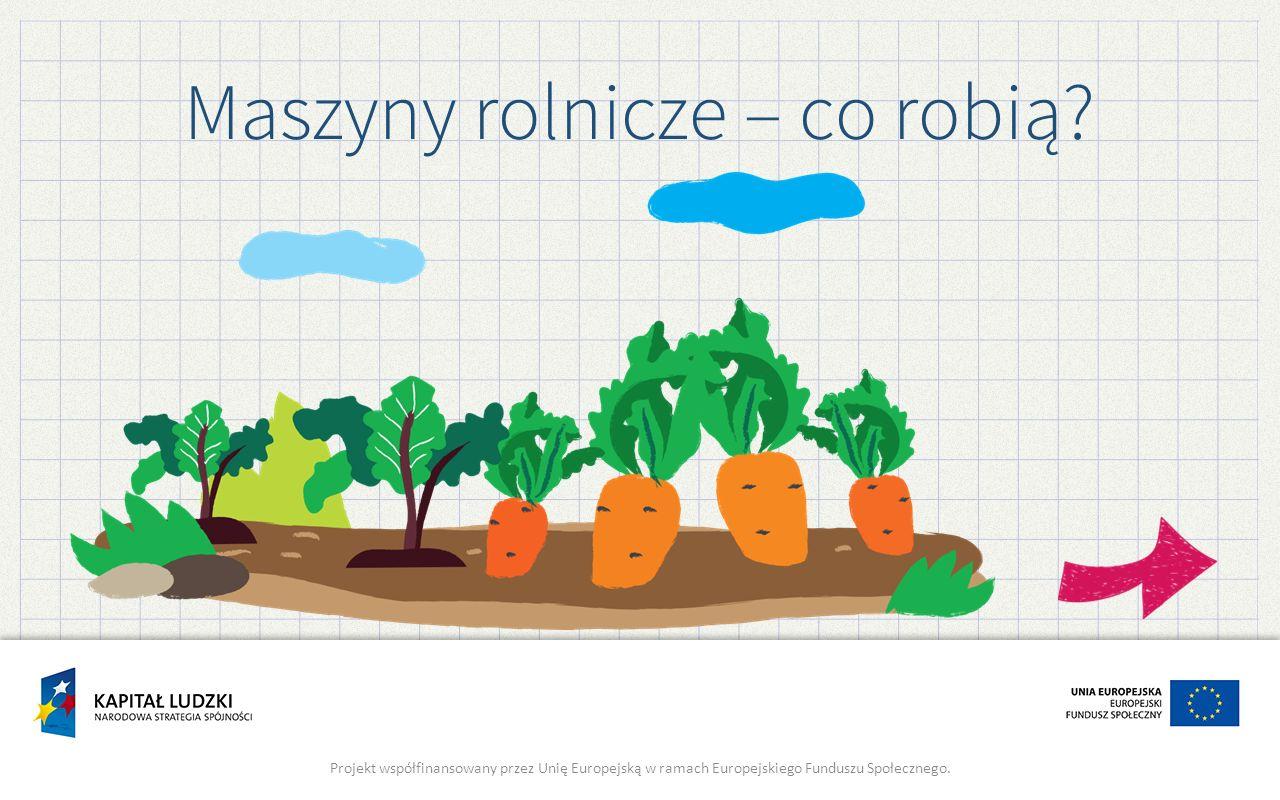 Maszyny rolnicze – co robią