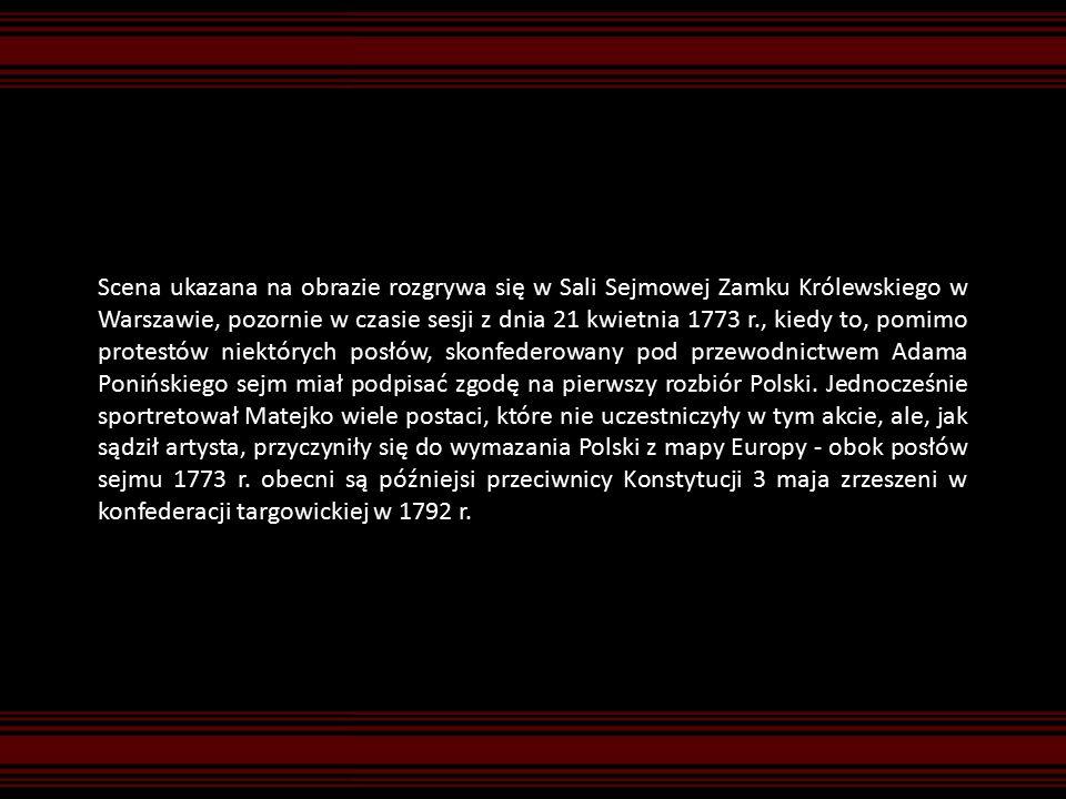 Scena ukazana na obrazie rozgrywa się w Sali Sejmowej Zamku Królewskiego w Warszawie, pozornie w czasie sesji z dnia 21 kwietnia 1773 r., kiedy to, pomimo protestów niektórych posłów, skonfederowany pod przewodnictwem Adama Ponińskiego sejm miał podpisać zgodę na pierwszy rozbiór Polski.