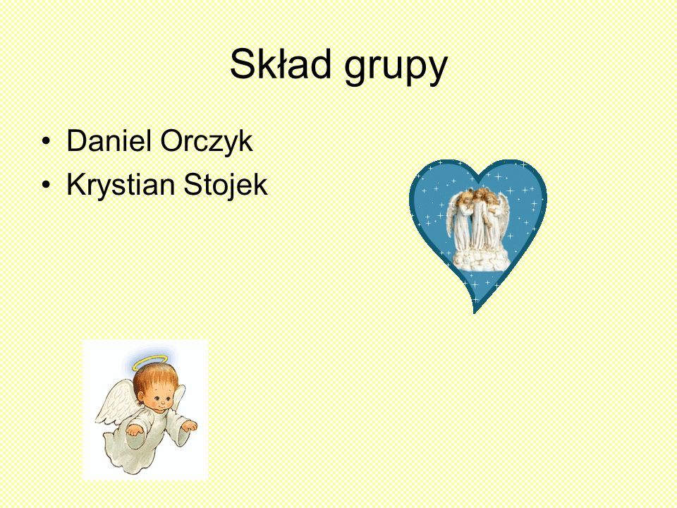 Skład grupy Daniel Orczyk Krystian Stojek